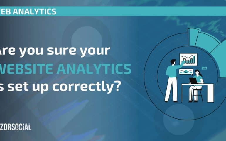 Are you sure your website analytics is set up correctly
